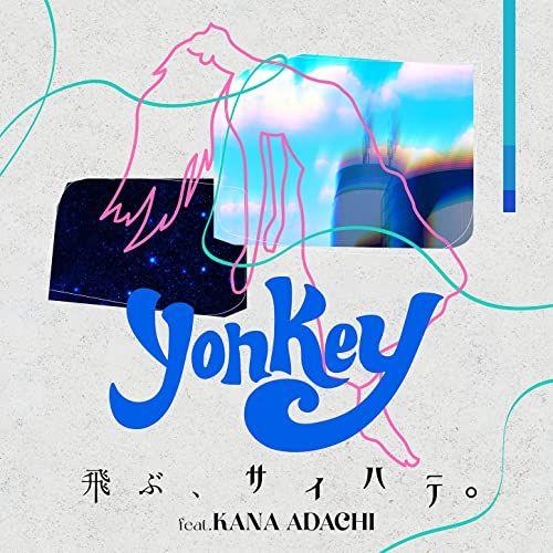 yonkey- Tobu, Saihate. (feat. Kana Adachi) (Single) ArtisWitch Theme Song
